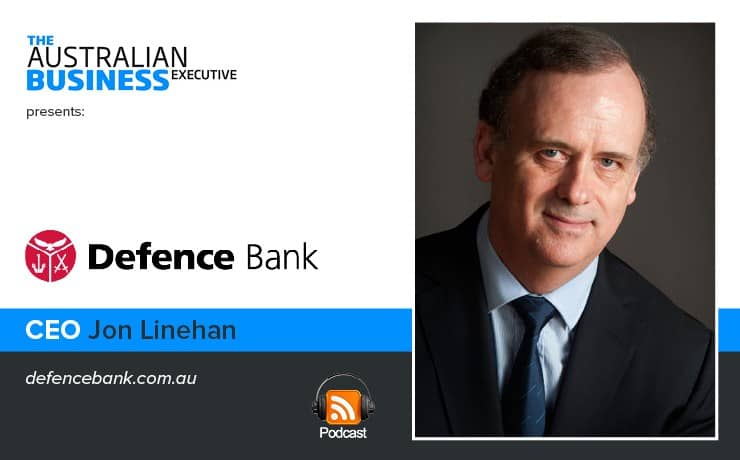 Defence Bank CEO Jon Linehan Podcast 740x460
