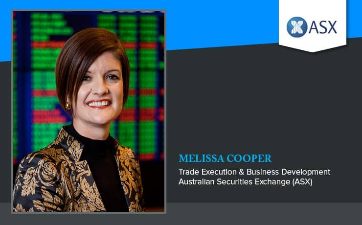 ASX_Melissa_Cooper_Trade_Execution_740x460
