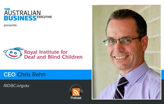 RIDBC Royal Institute for Deaf and Blind Children Chris Rehn podcast