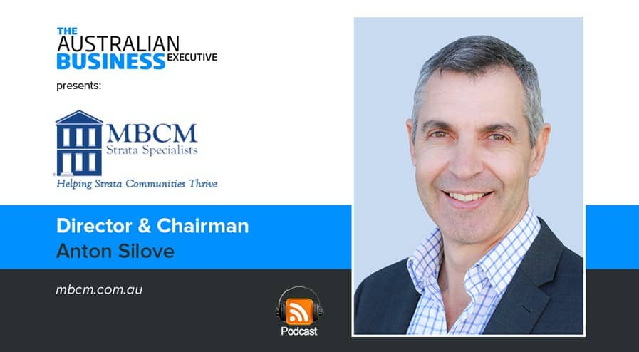 MBCM Strata Specialists Director and Chairman Anton Silove podcast